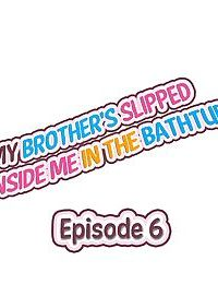 My Brothers Slipped Inside Me in The Bathtub - part 3