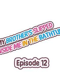 My Brothers Slipped Inside Me in The Bathtub - part 6