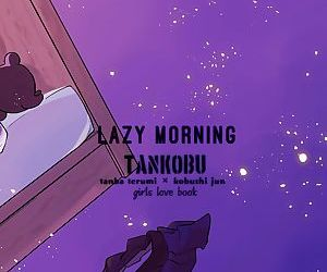 Hanarezurai Asa - Lazy Morning
