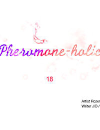 Pheromone-holic - part 32