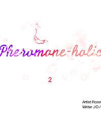 Pheromone-holic - part 2