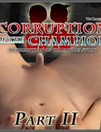 Corruption of the Champion - part 2