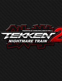 TEKKEN / NIGHTMARE TRAIN 2 UNCENSORED