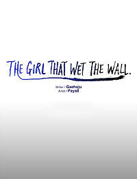 The Girl That Wet the Wall Ch 11 - 40 - part 36