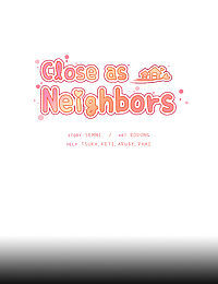 Close as Neighbors - part 14