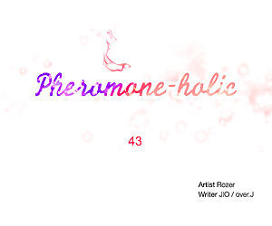 Pheromone-holic - part 63
