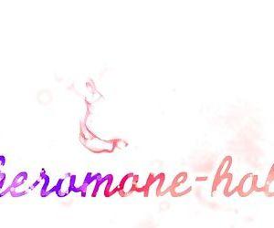 Pheromone-holic - part 74