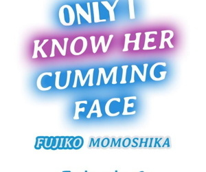 Only i Know Her Cumming Face Ch. 1 - 6 - part 2