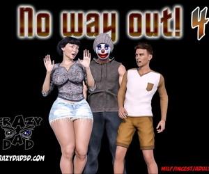 CrazyDad- No Way Out! Part 4