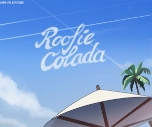 Roofie Colada - part 2