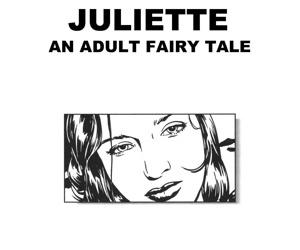 JULIETTE- AN ADULT Fairy TALE - BY ALEX VERENNE - A JKSKINSFAN TRANSLATION