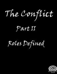 The Conflict : Part II - Roles Defined